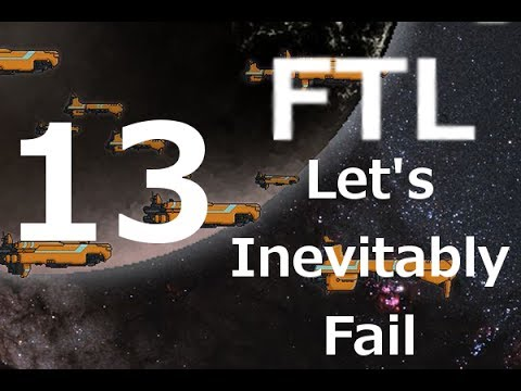 FTL Let's Inevitably Fail -13- Drone Problems