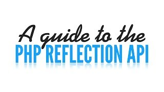 PHP Reflection API: Reflection Object (5/5)