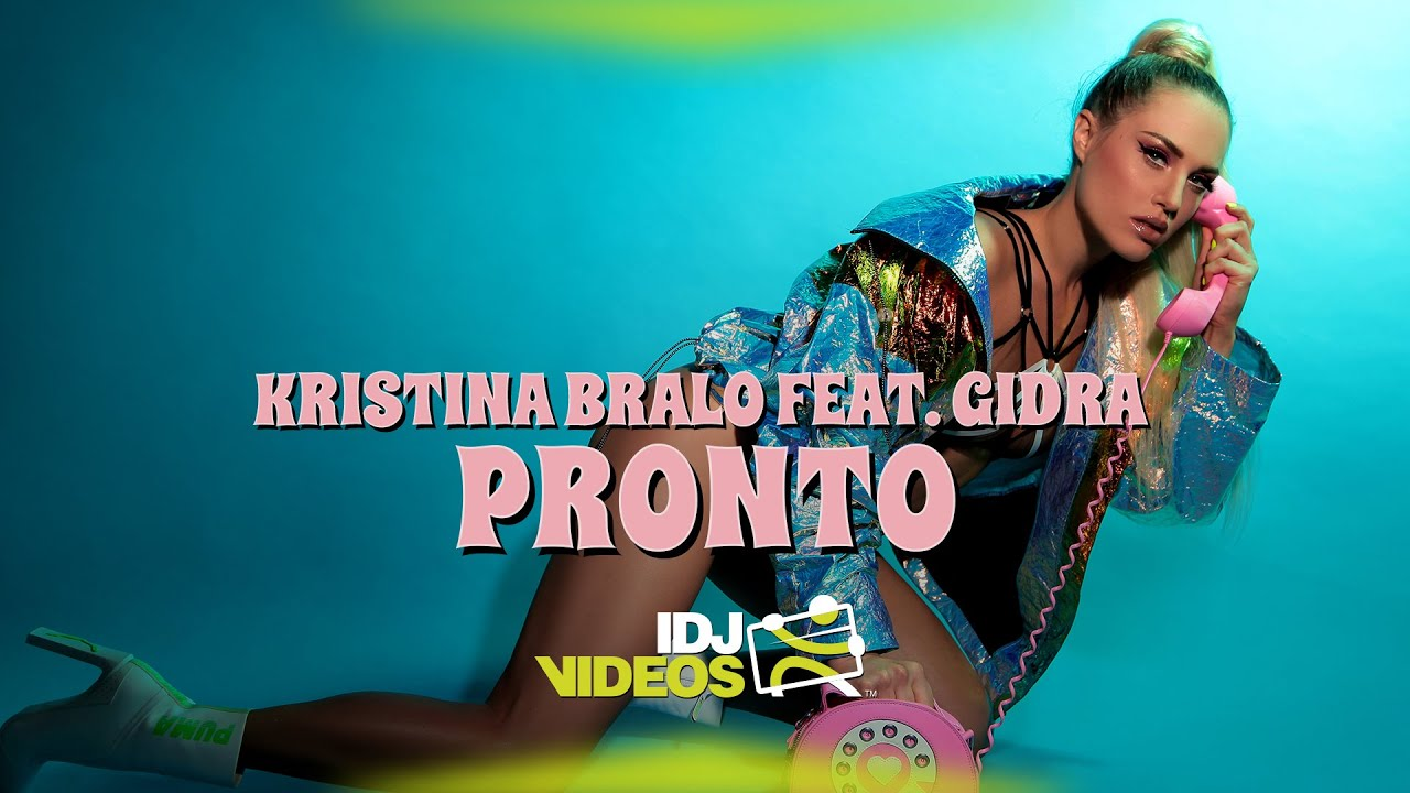 KRISTINA BRALO FEAT. GIDRA - PRONTO (OFFICIAL VIDEO)