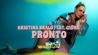 KRISTINA BRALO FEAT. GIDRA - PRONTO (OFFICIAL VIDEO)