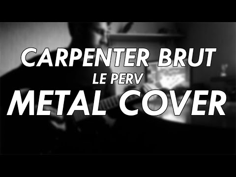 Carpenter Brut - Le Perv Metal Cover