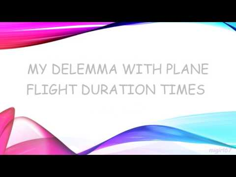 Channel trailer/flight duration times quandry (Flat Earth)