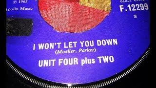 UNIT FOUR PLUS TWO -  I WON'T LET YOU DOWN