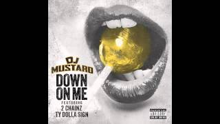 DJ Mustard Down On Me (Feat. 2 Chainz & Ty Dolla $ign)