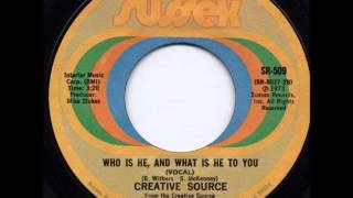 Creative Source - Who Is He And What Is He To You (Vocal)