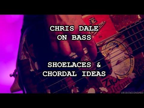 CHRIS DALE ON BASS - Shoelaces & chordal ideas