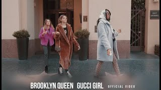 Brooklyn Queen- GUCCI GIRL**Official Music Video**  ft. Sophie Fergi and Sarah Dorothy Little