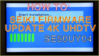 HOW TO UPDATE FIRMWARE SEIKI UHD 4K TV