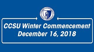 CCSU Winter Commencement December 16, 2018