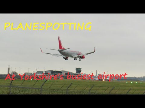 Planespotting At Yorkshire's Busiest Airport Leeds Bradford.
