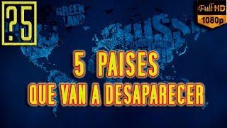 5 Países del Mundo que van a Desaparecer en unos años