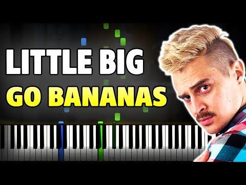 🍌 Little Big - Go Bananas на пианино (разбор, ноты и midi + караоке)