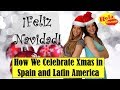 How We Celebrate Christmas in Spain and Latin America | HOLA SPANISH