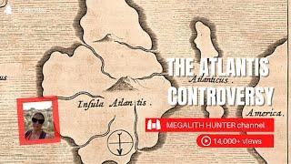 The Atlantis Controversy