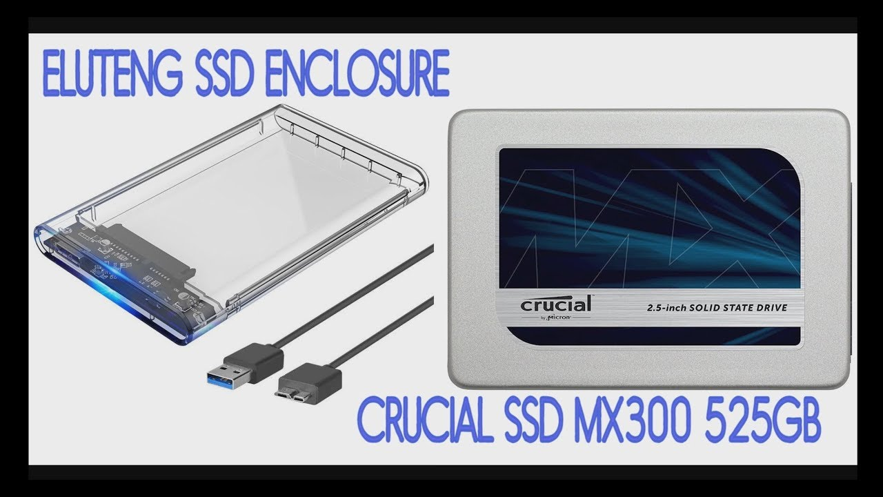 Eluteng disk enclosure (caddy) SSD & Crucial MX300 525GB SSD - Links in  description