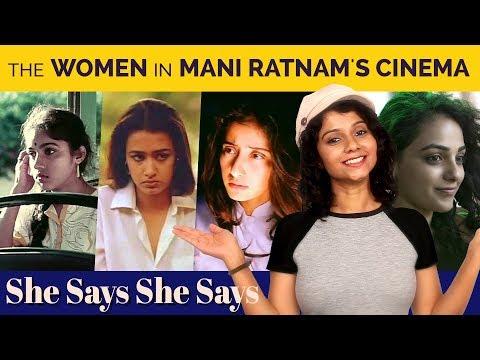 The Women in Mani Ratnam's Cinema | She Says She Says | Namita Krishnamurthy