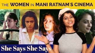 The Women in Mani Ratnam's Cinema | She Says She Says | Namita Krishnamurthy