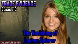 Trace Evidence - 003 - The Vanishing of Lauren Spierer