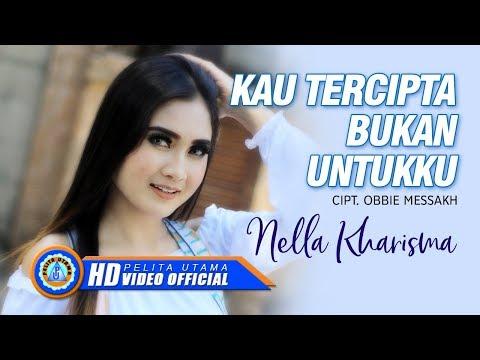 Nella Kharisma - KAU TERCIPTA BUKAN UNTUKKU (Official Music Video)