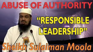 Abuse Of Authority - Responsible Leadership - Sheikh Sulaiman Moola