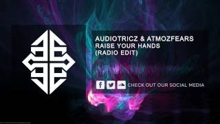 Audiotricz & Atmozfears - Raise Your Hands (Radio Edit)