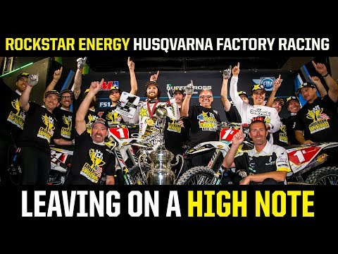 LEAVING ON A HIGH NOTE | Rockstar Energy Husqvarna Factory Racing