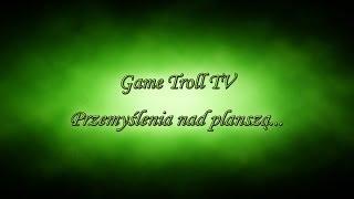 Game Troll TV - Przemyślenia nad planszą...gry, których już nie możemy kupić... Video