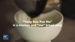 How to make mutton soup with mo bread, a Shaanxi staple