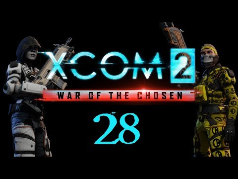 SB Plays XCOM 2: War of the Chosen 28 - Chess, Not Checkers