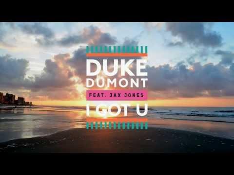 Duke Dumont feat Jax Jones  I Got U