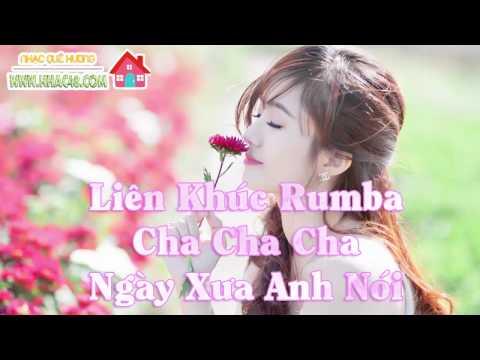 Liên Khúc Rumba 2015 - Cha Cha Cha - Ngày Xưa Anh Nói