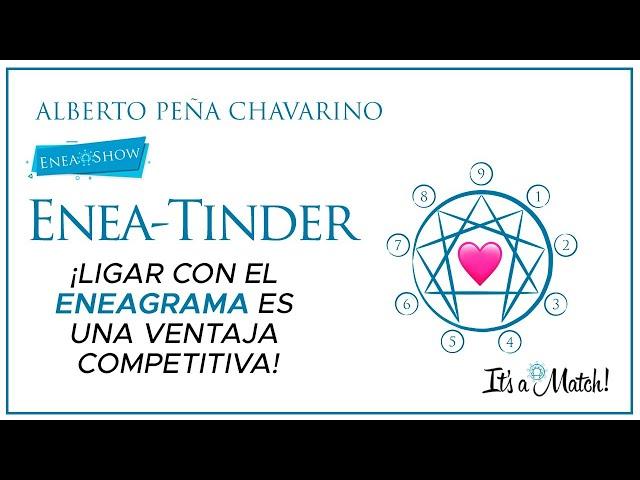 Enea-Tinder: ¡Ligar con el eneagrama es una ventaja competitiva!