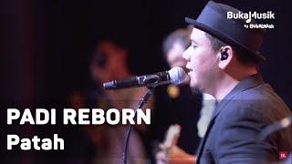 Padi Reborn - Patah (with Lyrics) | BukaMusik