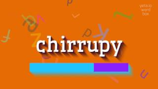 "How to say ""chirrupy""! (High Quality Voices)"