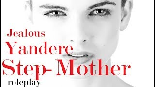Jealous Yandere Step-Mother ASMR Roleplay -- (Female x Listener) (Gender Neutral) (Mother's Day)
