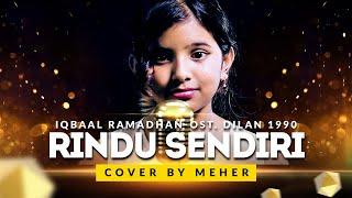 Iqbaal Ramadhan OST Dilan 1990 Rindu Sendiri Cover by Meher