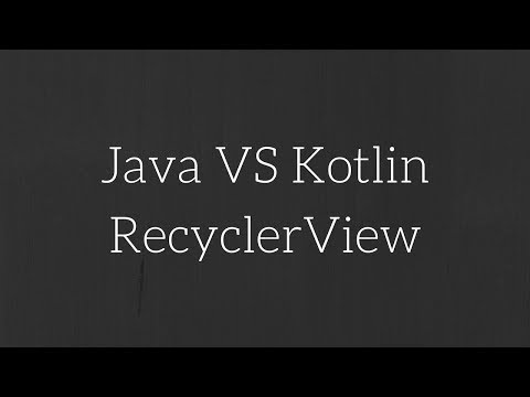 Android Kotlin VS Java - RecyclerView