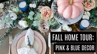 Fall Home Tour: DIY Tablescape and Front Porch with Non-Traditional Pink and Blue Decor