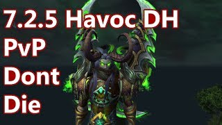 Try Not To Die - 7.2.5 Havoc Demon Hunter PvP - WoW Legion