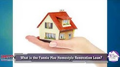 What is the Fannie Mae Homestyle Renovation Loan?