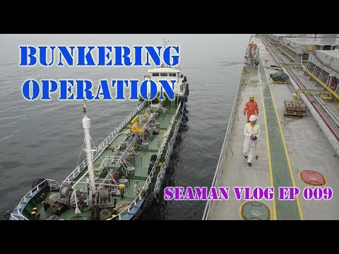Bunkering Operations | Seaman VLOG 009