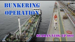 Bunkering Operations | Seaman VLOG 009
