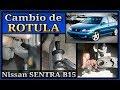 CAMBIO de RÓTULA.  Nissan SENTRA