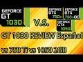 GT 1030 REVIEW Español Vs GTX 750 Ti Vs GTX 1050 2GB OC Y No OC Benchmarks mp3