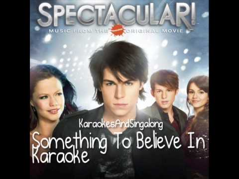 ONLY HERE! Spectacular! - Something To Believe In KARAOKE
