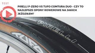 Test: Pirelli P-Zero Velo i Tufo Comtura Duo - czy to najlepsze opony rowerowe na jakich jeździłem?