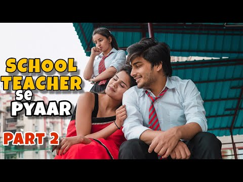 School Teacher Se Pyaar |  Part - 2 | School Love Story |  This is sumesh