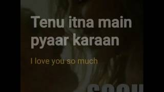 Tenu itna main pyar karaan song with lyrics by arijit singh