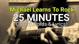 25 Minutes -Michael Learns To Rock (MLTR) cover