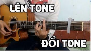 Lên tone - Đổi tone [Guitar chia sẻ]